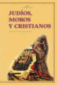 Judios, moros y cristianos/ Jews, Moors And Christians