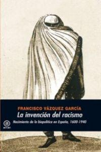 La invencion del racismo/ The Invention Of The Racism