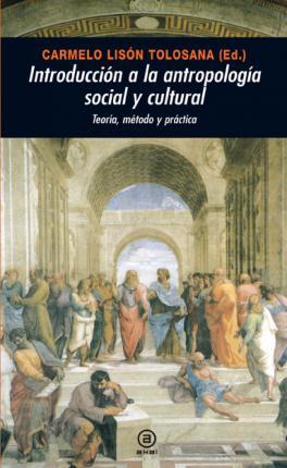 Antropologia social y cutural introduction/ Introduction To The Anthropology Social And  Cultural