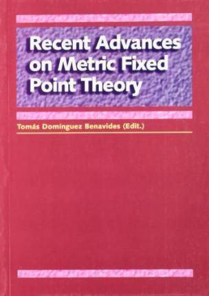 Recent advances on metric fixed point theory