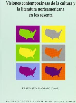 Visiones contemporaneas de la cultura y la literatura norteamericana en los sesenta / Visions of Culture and Contemporary American Literature in the Sixties