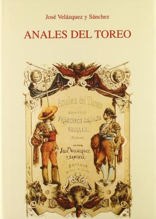 ANALES DEL TOREO. COLECCION TAUROMAQUIAS Nº 6
