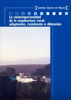 La contemporaneidad de la arquitectura rural/ The contemporary rural architecture