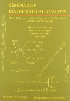 Seminar of Mathematical Analysis : proceedings, Universities of Malaga and Seville (Spain) : September 2004-June 2005
