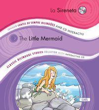 La Sireneta / The Little Mermaid : Col.lecció contes de sempre bilingües amb CD interactiu. Classic bilingual stories collection with interactive CD