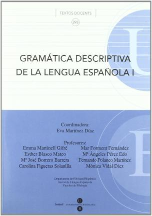 Gramatica descriptiva de la lengua espanola/ Descriptive Grammar of the Spanish Language