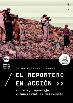 Reportero En Accin, El. Noticia, Reportaje y Documental En Televisin