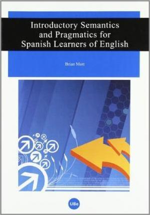Introductory semantics and pragmatics for Spanish learners of English