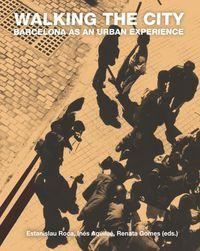 Walking the city : Barcelona as an urban experience