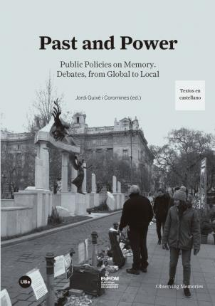 Past and power : public policies on memory : debates, from global to local