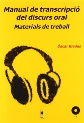 Manual de transcripció del discurs oral materials de treball