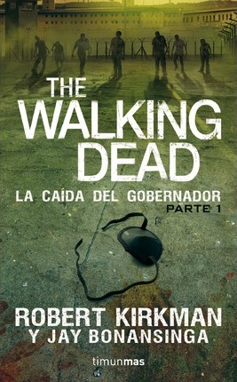 The Walking Dead. La caída del gobernador I