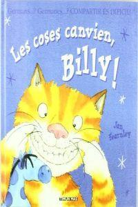 Les coses canvien, Billy