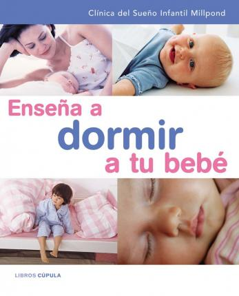 Ensena a dormir a tu bebe/ Show Your Baby How to Sleep