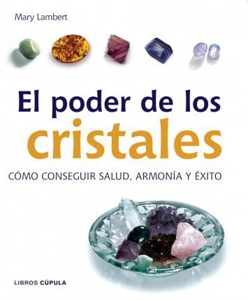 El poder de los cristales/ The Power of Crystals