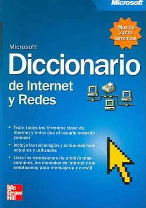 Diccionario de internet y redes/Microsoft internet and networking dictionary