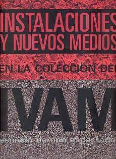 Installation and New Mediums in IVAM Collection