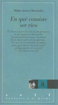En Que Consiste Ser Rico / What Does Being Rich Consist of?