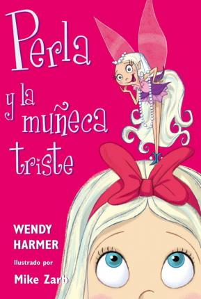 Perla y la muneca triste / Pearlie and the Big Doll