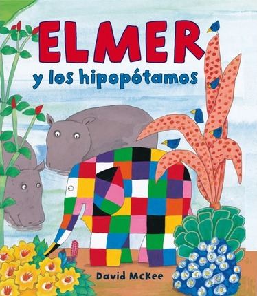 Elmer y los hipopotamos / Elmer and the Hippos