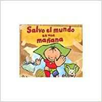 Salvo el mundo en una manana / George Saves the World by Lunchtime