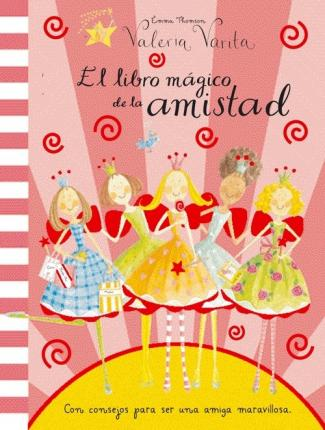 El libro magico de la amistad / The magic book of friendship
