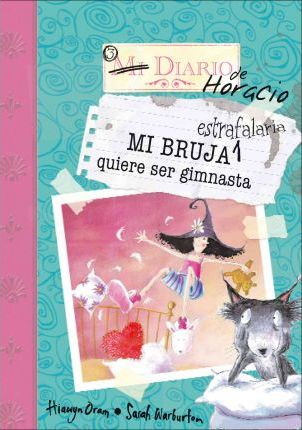 Mi bruja estrafalaria quiere ser gimnasta/ My Unwilling Witch Sleeps Over