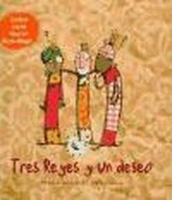 Tres reyes y un deseo/ Three Wise Kings and A Wish