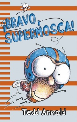 Bravo, supermosca! / Hooray for Fly Guy!