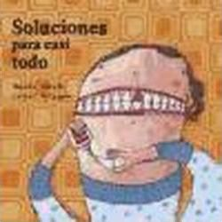 Soluciones para casi todo/ Solutions For Almost Everything