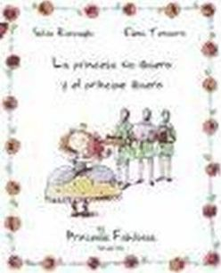 La princesa no quiero y el principe quiero/ The Princess Doesn't Want And The Prince Wants