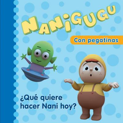 Que quiere hacer Nani hoy? / What Does Nani Want To Do Today?