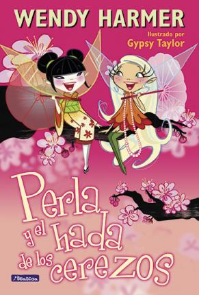 Perla y el hada de los cerezos / Pearlie and the Cherry Blossom Fairy