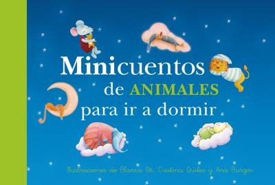 Minicuentos de animales para ir a dormir / Mini animal stories for bedtime