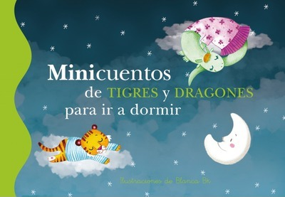 Minicuentos de tigres y dragones para ir a dormir / Mini tales of tigers and dragons to go to sleep