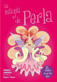 La magia de Perla/ The magic of Pearl