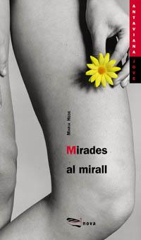 Mirades Al Mirall / Looks in the Mirror