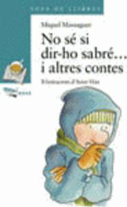 No Se Si Dir-ho Sabre... I Altres Contes / I Do Not Know Whether to Say I Know ... and Other Stories