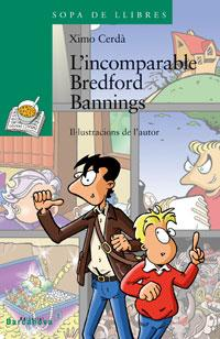 L'incomparable Bredford Bannings / The Incomparable Banning