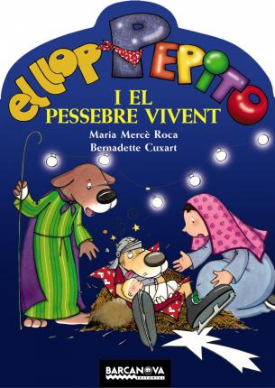 El Llop Pepito I El Pessebre Vivent / the Wolf Pepito and the Living Crib