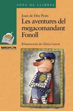 Les Aventures Del Megacomandant Fonoll / the Adventures of Megacapita Fennel