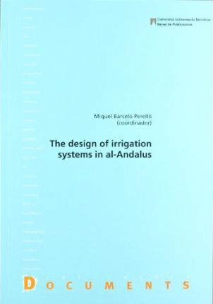 The design of irrigation systems in Al-Andalus