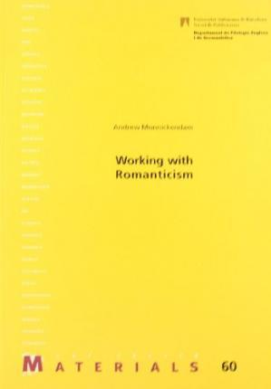 Working with romanticism