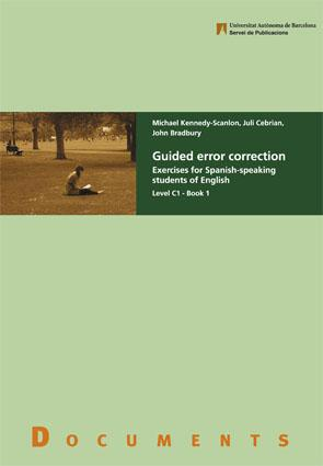 Guided error correction : exercises for Spanish-speaking students of English, level C1. Book 1