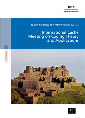 Novetat : III International Castle Meeting on Coding Theory and Applications, 11th-15th september 2011, Barcelona