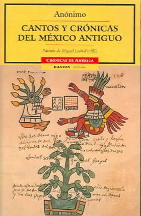 Cantos Y cronicas del Mexico Antiguo/ Songs And Chronicles Of Ancient Mexico