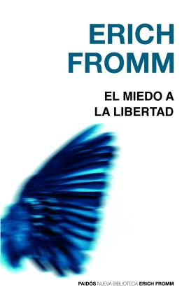 El miedo a la libertad/ The Fear of Liberty
