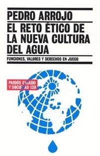 El reto etico de la nueva cultura del agua/ An ethical Challenge of the New Culture of Water