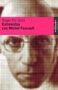 Entrevistas con Michel Foucault/ Interviews with Michel Foucault