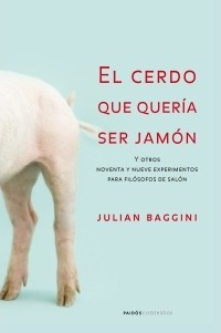 El cerdo que queria ser jamon/ The Pig That Wants to Be Eaten